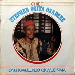 Chief Stephen Osita Osadebe - Nwanne Di Na Mba